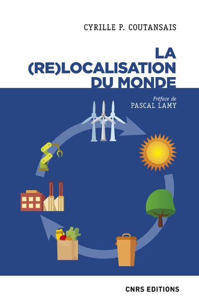 La relocalisation du monde - Cyrille Poirier- Coutansais